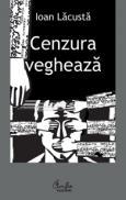 Cenzura vegheaza - Ioan Lacusta
