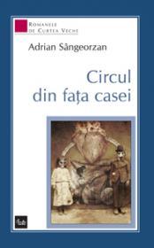 Circul din fata casei - Adrian Sangeorzan