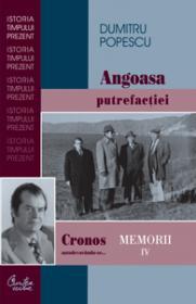 Cronos autodevorandu-se... Angoasa putrefactiei Memorii IV - Dumitru Popescu