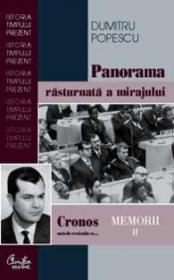 Cronos autodevorandu-se. Panorama rasturnata a mirajului politic Memorii II - Dumitru Popescu