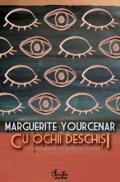 Cu ochii deschisi. Convorbiri cu Matthieu Galey - Marguerite Yourcenar