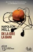 De la idee la bani - Napoleon Hill