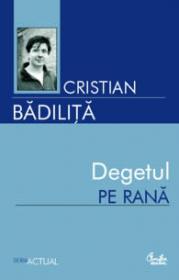 Degetul pe rana - Cristian Badilita