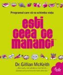 Esti ceea ce mananci. Programul care va va schimba viata - Dr. Gillian McKeith