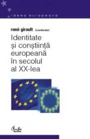 Identitate si constiinta europeana in secolul al XX-lea - Rene Girault