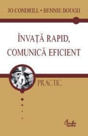 Invata rapid, comunica eficient - Jo Condrill, Bennie Bough