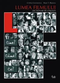 Lumea filmului. Dictionar de cineasti - Cristina Corciovescu, Bujor T. Ripeanu