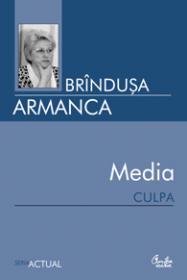 Media culpa - Brindusa Armanca