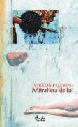 Mitraliera de lut - Victor Pelevin