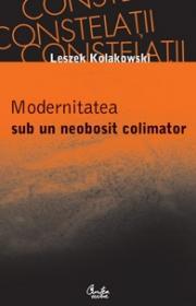 Modernitatea sub un neobosit colimator - Leszek Kolakowski
