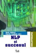 NLP si succesul - Steve Andreas, Charles Faulkner