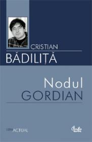 Nodul gordian - Cristian Badilita