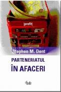 Parteneriatul in afaceri - Stephen M. Dent