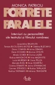 Portrete paralele. Interviuri cu personalitati ale teatrului si filmului romanesc - Monica Patriciu