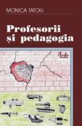 Profesorii si pedagogia - Monica Tatoiu