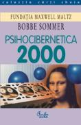 Psihocibernetica 2000 - Fundatia Maxwell Maltz, Bobbe Summer