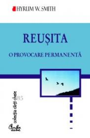 REUSITA. O provocare permanenta - Hyrum W. Smith
