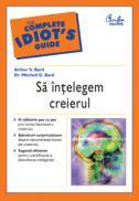 Sa intelegem creierul - Arthur S. Bard, Dr. Mitchell G. Bard