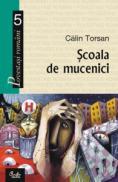 Scoala de mucenici - Calin Torsan