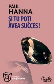 Si tu poti avea succes - Paul Hanna