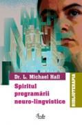 Spiritul programarii neuro-lingvistice (NLP) - Dr. L. Michael Hall
