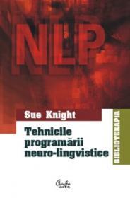Tehnicile program?rii neuro-lingvistice - Sue Knight