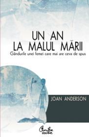 Un an la malul marii - Gandurile unei femei care mai are ceva de spus - Joan Anderson