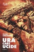 Ura care ucide - Olga Greceanu