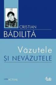 Vazutele si nevazutele - Cristian Badilita