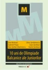 10 Ani De Olimpiade Balcanice Ale Juniorilor - Popa G., Branzei Dan, Serbanescudinu, Marinescustefan Dan, Serdean Ioan, Serdean Vasile