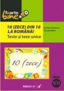10(zece) Din Zece La Romana! Teste si Teze Unice. Clasa A Vii-a - Pavelescu Marilena, Gitlan Daniela