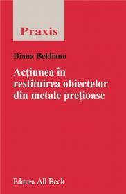 Actiunea In Restituirea Obiectelor Din Metale Pretioase - Beldianu Diana
