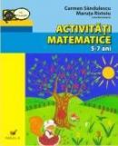 Activitati Matematice. 5-7 Ani - Sandulescu Carmen, Ristoiu Maruta
