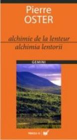 Alchimie De La Lenteur/alchimia Lentorii - Oster Pierre