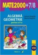 Algebra. Geometrie. Clasa A Viii-a. Partea A Ii-a. Anul Scolar 2007-2008 - Negrila Anton, Negrila Maria