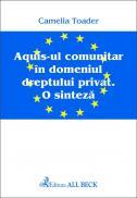 Aquisul Comunitar In Domeniul Dreptului Privat. - Toader Camelia