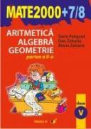 Aritmetica. Algebra. Geometrie. Clasa A V-a. Partea A Ii-a. Anul Scolar 2007-2008 - Peligrad Sorin, Zaharia Dan, Zaharia Maria