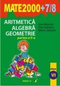 Aritmetica. Algebra. Geometrie. Clasa A Vi-a. Partea A Ii-a. Anul Scolar 2007-2008 - Branzei Dan, Zaharia Dan, Zaharia Maria