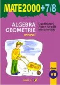 Aritmetica. Geometrie. Clasa A Vii-a. Partea I. Anul Scolar 2007-2008 - Negrila Maria, Negrila Anton, Branzei Dan