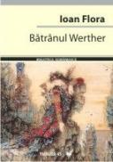 Batranul Werther - Flora Ioan