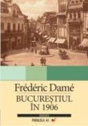 Bucurestiul In 1906 - Dame Frederic