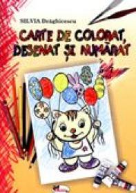 Carte De Colorat, Desenat si Numarat  - Silvia Draghicescu