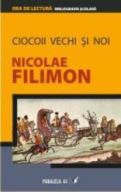 Ciocoii Vechi si Noi - Filimon Nicolae