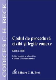 Codul De Procedura Civila si Legile Conexe. Editia 2008 (cu Modificari Aduse La Data De 1 Martie 2008) - Dinu Claudiu Constantin