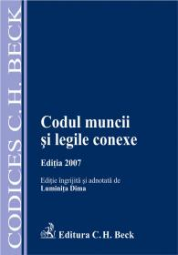 Codul Muncii si Legile Conexe, Ed.2007 - Dima Luminita