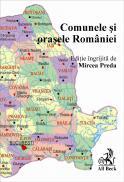 Comunele si Orasele Romaniei - Editie ingrijita de Mircea Preda