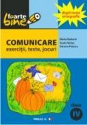 Comunicare. Exercitii, Teste, Jocuri. Clasa A Iv-a - Molan Vasile, Bizduna Maria, Palasca Simona