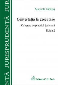 Contestatia La Executare. Culegere De Practica Judiciara, Editia A Ii-a - Tabaras Manuela