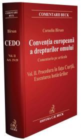 Conventia Europeana A Drepturilor Omului. Volumul Ii - Procedura In Fata Curtii. Executarea Hotararilor - Birsan Corneliu