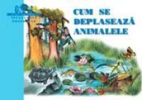 Cum Se Deplaseaza Animalele  - colectiv Aramis